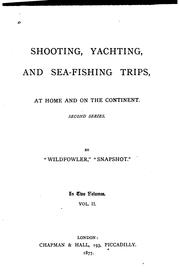 Cover of: Shooting, Yachting, and Sea-fishing Trips, at Home and on the Continent by Lewis Clements
