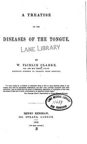 Cover of: A Treatise on the diseases of the tongue by William Fairlie Clarke