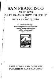 Cover of: San Francisco: As it Was, as it Is, and how to See it / by Helen Throop Purdy by Helen Throop Purdy