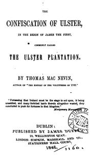 Cover of: The confiscation of Ulster ... commonly called the Ulster plantation by Thomas MacNevin