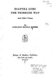 Cover of: Diantha Goes the Primrose Way: And Other Verses by Adelaide Manola Hughes