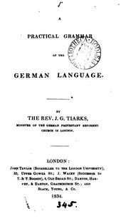 Cover of: A practical grammar of the German language by Johann Gerhard Tiarks