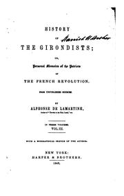 Cover of: History of the Girondists by Alphonse de Lamartine