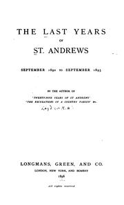 Cover of: The Last Years of St. Andrews, September 1890 to September 1895 by Andrew Kennedy Hutchison Boyd