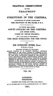Cover of: Practical Observations on the Treatment of Strictures in the Urethra, and in the Oesophagus by Everard Home