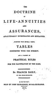 Cover of: The Doctrine of Life-annuities and Assurances, Analytically Investigated and Explained by Francis Baily