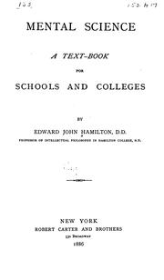 Cover of: Mental Science: A Text-book for Schools and Colleges by Edward John Hamilton