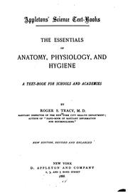 Cover of: The Essentials of Anatomy, Physiology, and Hygiene: A Text-book for Schools and Academies by Roger Sherman Tracy