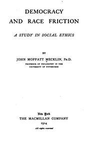 Cover of: Democracy and Race Friction: A Study in Social Ethics by John Moffatt Mecklin