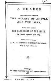 Cover of: A charge delivered to the clergy of the diocese of Argyll and the Isles by James Robert Alexander Chinnery - Haldane