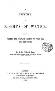 Cover of: A Treatise on Rights of Water: Including Public and Private Rights to the Sea and Sea-shore by John Budd Phear