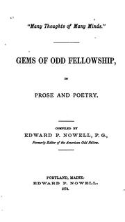 Cover of: Gems of Odd Fellowship in Prose and Poetry by Edward P. Nowell