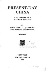 Cover of: Present-day China: A Narrative of a Nation's Advance | Gardner Ludwig Harding