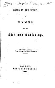 Cover of: Songs in the Night: Or, Hymns for the Sick and Suffering by Augustus Charles Thompson