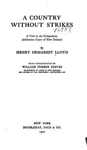 Cover of: A Country Without Strikes: A Visit to the Compulsory Arbitration Court of New Zealand by Henry Demarest Lloyd