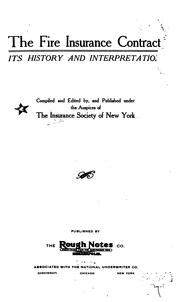 Cover of: The Fire Insurance Contract: Its History and Interpretation by Insurance Society of New York