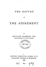 Cover of: The nature of the Atonement by William Adamson