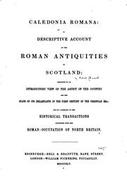Cover of: Caledonia Romana: A Descriptive Account of the Roman Antiquities of Scotland by Robert STUART