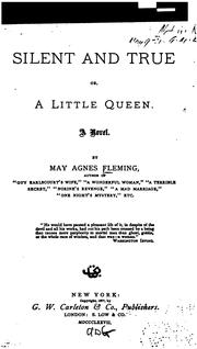 Cover of: Silent and True, Or, A Little Queen | May Agnes Fleming