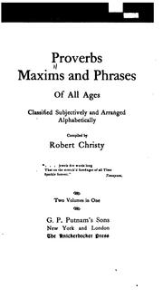 Cover of: Proverbs, Maxims and Phrases of All Ages: Classified Subjectively and Arranged Alphabetically by Robert Christy