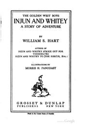 "Cover of: The Golden West Boys, ""Injun and Whitey"": A Story of Adventure by William Surrey Hart"