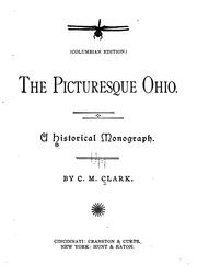Cover of: The Picturesque Ohio: A Historical Monograph by C. M. Clark