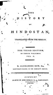 Cover of: The History of Hindostan: Translated from the Persian by Alexander Dow