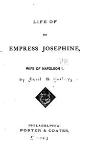 Cover of: Life of the Empress Josephine, Wife of Napoleon I by Cecil B. Hartley