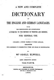 Cover of: A New and Complete Dictionary of the English and German Languages by William Odell Elwell