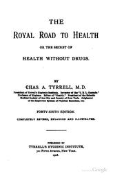 Cover of: The Royal road to health or the secret of health without drugs by Charles Alfred Tyrrell