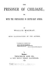 Cover of: The Prisoner of Chiloane: Or, With the Portuguese in South-east Africa | Wallis Mackay