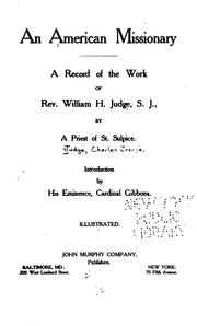Cover of: An American Missionary: A Record of the Work of Rev. William H. Judge, S. J by Charles Joseph Judge