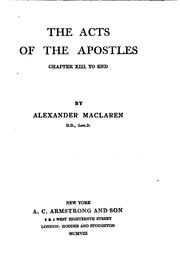 Cover of: THE ACTS OF THE APOSTLES CHAPTER XIII TO END by ALEXANDER MACLAREN D .D.