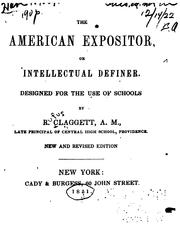 Cover of: The American Expositor, Or, Intellectual Definer: Designed for the Use of Schools by Rufus Claggett