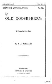 Cover of: Old Gooseberry!: A Farce by Thomas John Williams