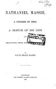 Cover of: Nathaniel Massie, a Pioneer of Ohio: A Sketch of His Life and Selections from His Correspondence | David Meade Massie