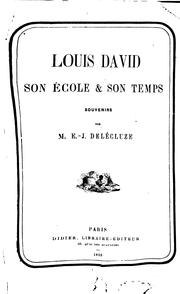 Cover of: Louis David, son école et son temps: souvenirs | E. J. Délécluze