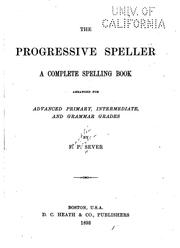 Cover of: The Progressive Speller: A Complete Spelling Book by Franklin Pierce Sever
