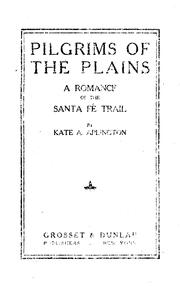 Cover of: Pilgrims of the Plains: A Romance of the Santa Fé Trail by Kate Adele Aplington