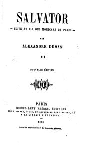 Cover of: SALVATOR SUITE ET FIN DES MOHICANS DE PARIS PAR ALEXANDRE DUMAS | MICHEL LEVY FRERES