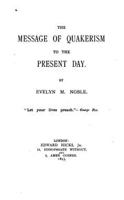 Cover of: The Message of Quakerism to the Present Day by Evelyn M. Noble
