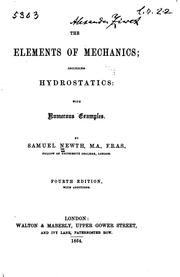 Cover of: The Elements of Mechanics: Including Hydrostatics: with Numerous Examples by Samuel Newth