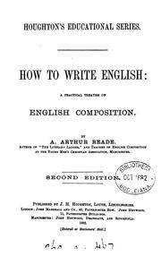 Cover of: How to write English: a practical treatise on English composition | Alfred Arthur Reade