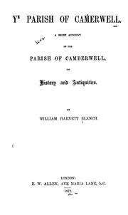 Cover of: Ye Parish of Cam̃erwell: A Brief Account of the Parish of Camberwell, Its History and Antiquities by William Harnett Blanch