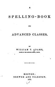 Cover of: A Spelling-book for Advanced Classes by William Taylor Adams