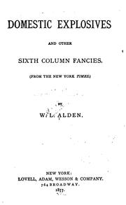 Cover of: Domestic Explosives and Other Sixth Column Fancies: (From the New York Times) by William Livingston Alden