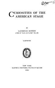 Cover of: Curiosities of the American Stage by Lawrence Hutton