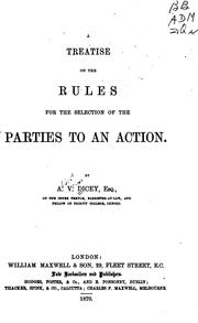 Cover of: A Treatise on the Rules for the Selection of the Parties to an Action by Albert Venn Dicey