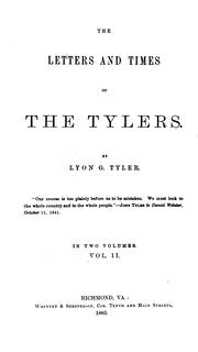 Cover of: The Letters and Times of the Tylers by Lyon Gardiner Tyler