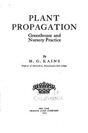 Cover of: Plant Propagation: Greenhouse and Nursery Practice by Maurice Grenville Kains